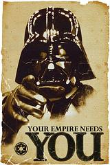 Star Wars Poster: The Empire Needs You - Believe it or not, this is actually how the Empire recruited its Stormtroopers.  Yep, these posters were pasted all around the galaxy far, far away. Just about every wall had one of these stuck on it.  True story (at least…that's what I heard anyway).