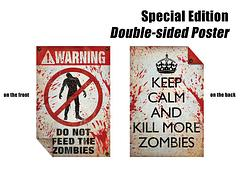 "Zombie Keep Calm Poster - Double Sided - Be twice as prepared for the zombie apocalypse with this special edition 2-sided zombie poster. One side features a sign ""Warning: Do not feed the zombies"", and the other side has ""Keep Calm and Kill More Zombies""."